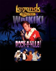 Rock-A-Hula Legends In Concert