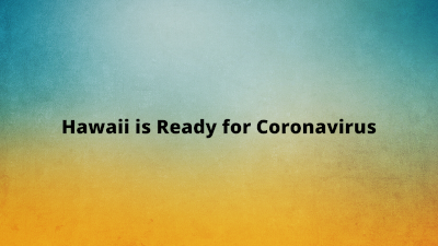 Hawaii is Ready for Coronavirus
